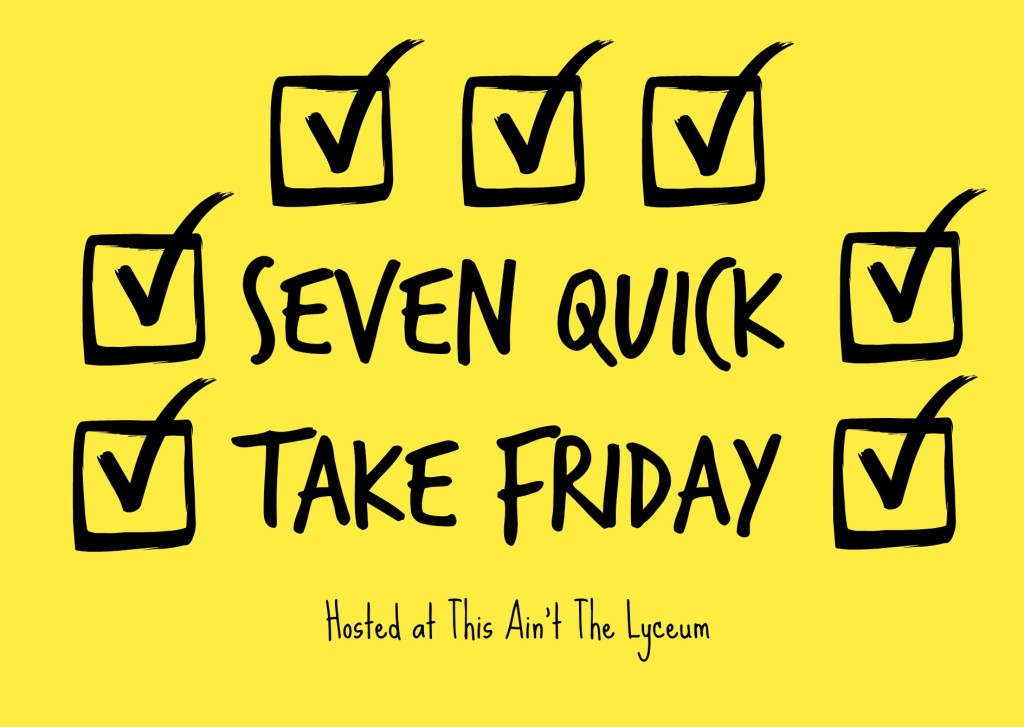 seven quick take friday 2
