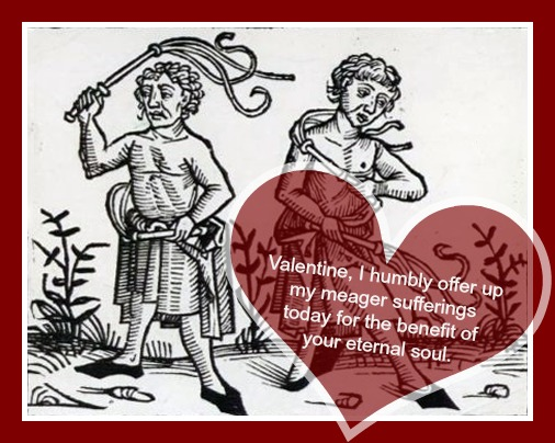 Flagellants Valentine