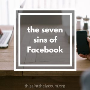 the seven sins of Facebook