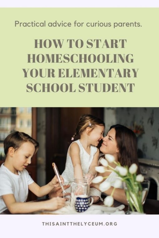 How to Start Homeschooling Your Elementary School Student